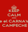 KEEP CALM AND Vive el CARNAVAL  CAMPECHE - Personalised Poster A4 size