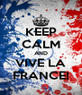 KEEP CALM AND VIVE LA FRANCE! - Personalised Poster A4 size