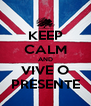 KEEP CALM AND VIVE O PRESENTE - Personalised Poster A4 size