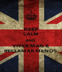 KEEP CALM AND VIVER MAIS E RECLAMAR MENOS - Personalised Poster A4 size