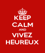 KEEP CALM AND VIVEZ HEUREUX - Personalised Poster A4 size