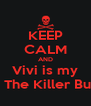 KEEP CALM AND Vivi is my Jeff The Killer Buddy - Personalised Poster A4 size