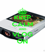 KEEP CALM AND VLOG ON - Personalised Poster A4 size