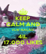 KEEP CALM AND VLW NAÇÂO 4lL 17.000 LIKES - Personalised Poster A4 size