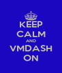 KEEP CALM AND VMDASH ON - Personalised Poster A4 size