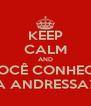 KEEP CALM AND VOCÊ CONHECE A ANDRESSA? - Personalised Poster A4 size