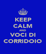KEEP CALM AND VOCI DI CORRIDOIO - Personalised Poster A4 size