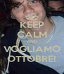 KEEP CALM AND VOGLIAMO OTTOBRE! - Personalised Poster A4 size
