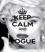 KEEP CALM AND  VOGUE - Personalised Poster A4 size