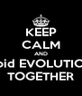 KEEP CALM AND Void EVOLUTION TOGETHER - Personalised Poster A4 size