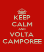 KEEP CALM AND VOLTA CAMPOREE - Personalised Poster A4 size
