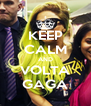 KEEP CALM AND VOLTA GAGA - Personalised Poster A4 size