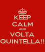 KEEP CALM AND VOLTA QUINTELLA!! - Personalised Poster A4 size
