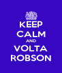 KEEP CALM AND VOLTA ROBSON - Personalised Poster A4 size