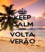 KEEP CALM AND VOLTA VERÃO - Personalised Poster A4 size