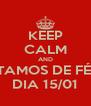 KEEP CALM AND VOLTAMOS DE FÉRIAS DIA 15/01 - Personalised Poster A4 size
