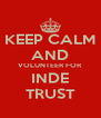 KEEP CALM AND VOLUNTEER FOR INDE TRUST - Personalised Poster A4 size