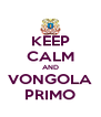 KEEP CALM AND VONGOLA PRIMO - Personalised Poster A4 size