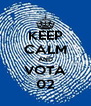 KEEP CALM AND VOTA 02 - Personalised Poster A4 size