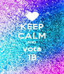 KEEP CALM AND vota 1B - Personalised Poster A4 size