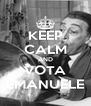 KEEP CALM AND VOTA EMANUELE - Personalised Poster A4 size