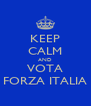 KEEP CALM AND VOTA FORZA ITALIA - Personalised Poster A4 size
