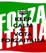 KEEP CALM AND VOTA FORZAITALIA - Personalised Poster A4 size