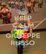 KEEP CALM AND VOTA GIUSEPPE RUSSO - Personalised Poster A4 size