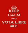 KEEP CALM AND VOTA LIBRE #01 - Personalised Poster A4 size
