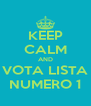 KEEP CALM AND VOTA LISTA NUMERO 1 - Personalised Poster A4 size