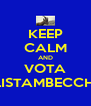 KEEP CALM AND VOTA LISTAMBECCHI - Personalised Poster A4 size