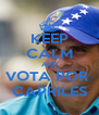 KEEP CALM AND VOTA POR  CAPRILES - Personalised Poster A4 size