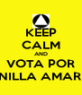 KEEP CALM AND VOTA POR PLANILLA AMARILLA - Personalised Poster A4 size