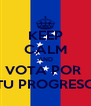 KEEP CALM AND VOTA POR  TU PROGRESO - Personalised Poster A4 size