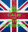 KEEP CALM AND VOTA RUGGIERO - Personalised Poster A4 size