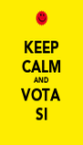 KEEP CALM AND VOTA SI - Personalised Poster A4 size