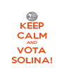 KEEP CALM AND VOTA SOLINA! - Personalised Poster A4 size