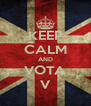 KEEP CALM AND VOTA V - Personalised Poster A4 size