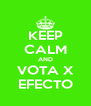 KEEP CALM AND VOTA X EFECTO - Personalised Poster A4 size