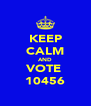 KEEP CALM AND VOTE  10456 - Personalised Poster A4 size