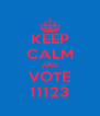 KEEP CALM AND VOTE 11123 - Personalised Poster A4 size