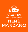 KEEP CALM AND VOTE 11511 NENÊ MANZANO - Personalised Poster A4 size