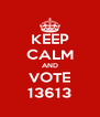 KEEP CALM AND VOTE 13613 - Personalised Poster A4 size