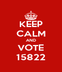 KEEP CALM AND VOTE 15822 - Personalised Poster A4 size