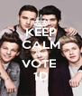 KEEP CALM AND VOTE  1D - Personalised Poster A4 size