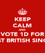 KEEP CALM AND VOTE 1D FOR BEST BRITISH SINGLE - Personalised Poster A4 size