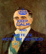 KEEP CALM AND VOTE 22 VOTE EM GETÚLIO - Personalised Poster A4 size