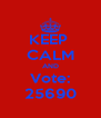 KEEP  CALM AND Vote: 25690 - Personalised Poster A4 size