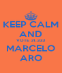 KEEP CALM AND VOTE 31.333 MARCELO ARO - Personalised Poster A4 size