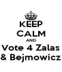 KEEP CALM AND Vote 4 Zalas & Bejmowicz - Personalised Poster A4 size